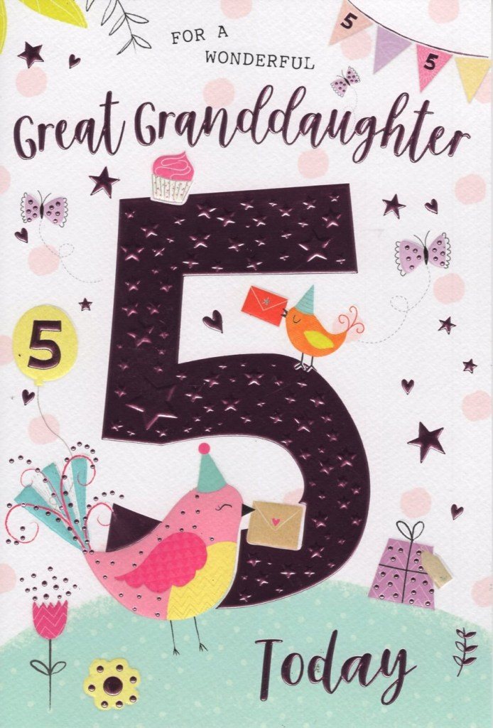 great granddaughter 5th birthday card just to say
