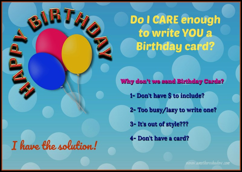 why should i write a happy birthday card a mothers shadow