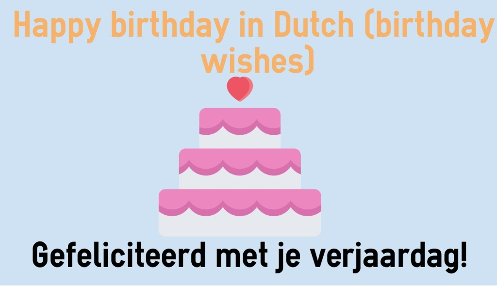 happy birthday in dutch birthday wishes colanguage