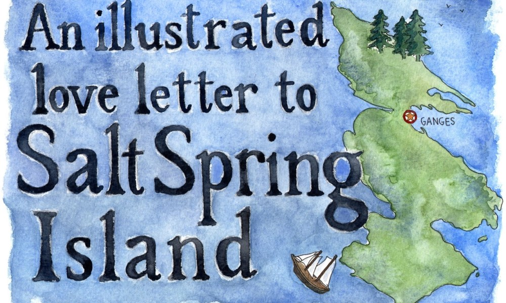 An illustrated love letter to Salt Spring Island.