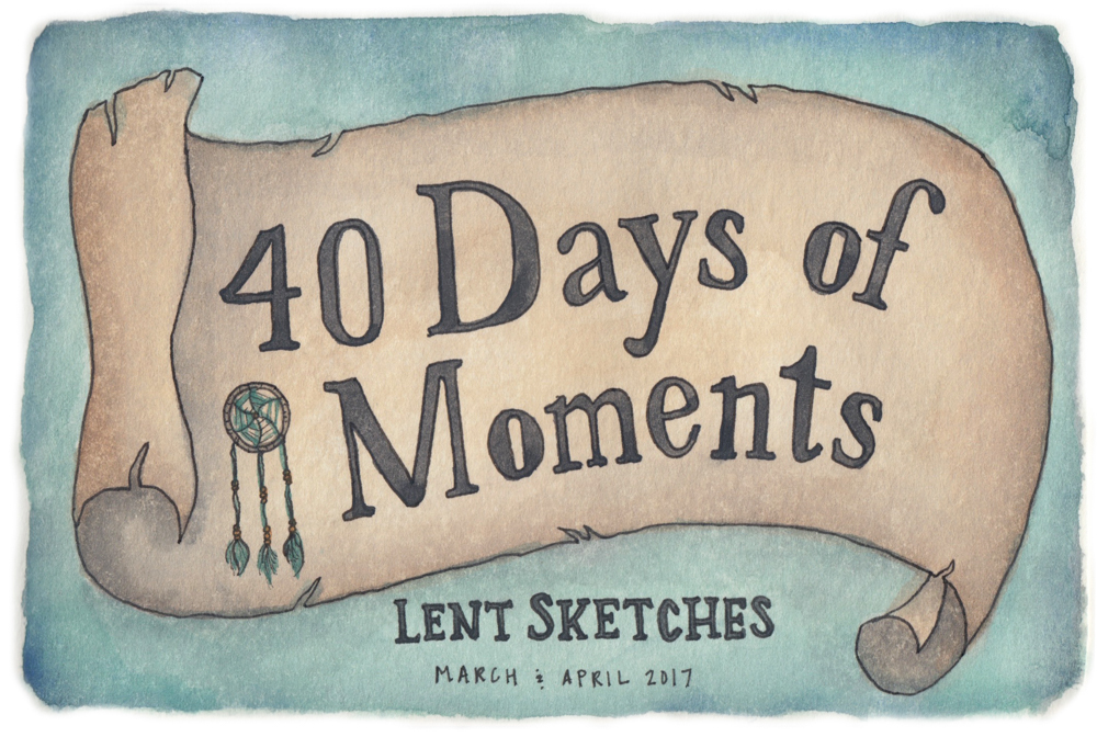 40 Days of Moments sketching project
