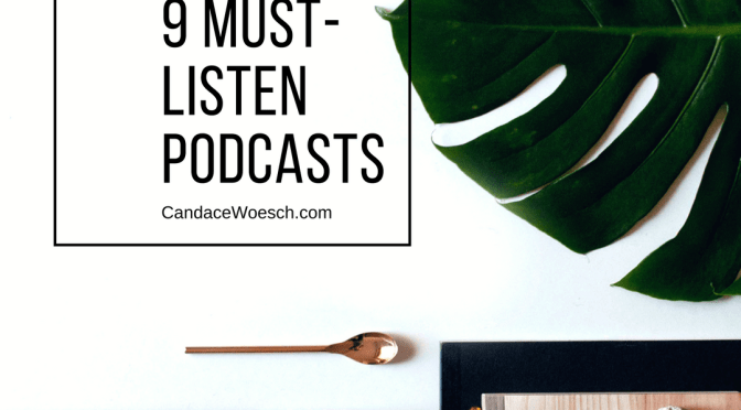 9 Must-Listen Podcasts