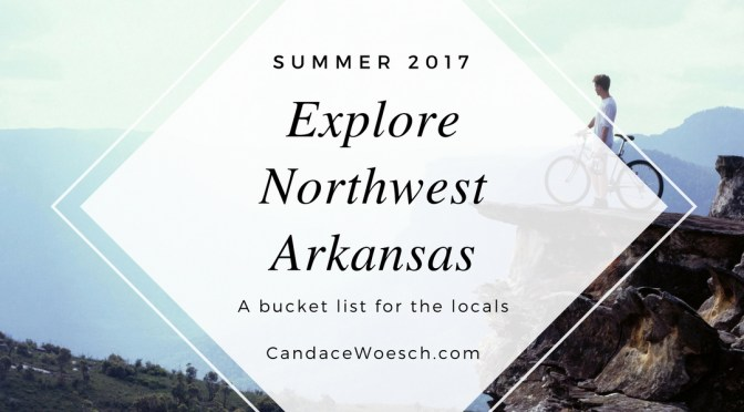 Explore Northwest Arkansas this Summer