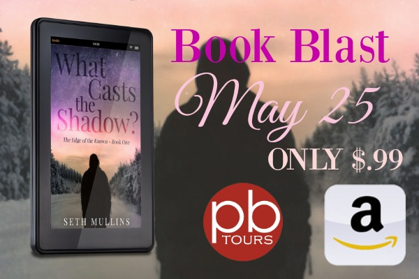 What Casts the Shadow? by Seth Mullins #99cent #sale