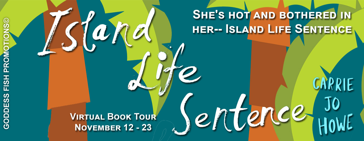 Interview with Carrie Jo Howe, author of Island Life Sentence with Giveaway