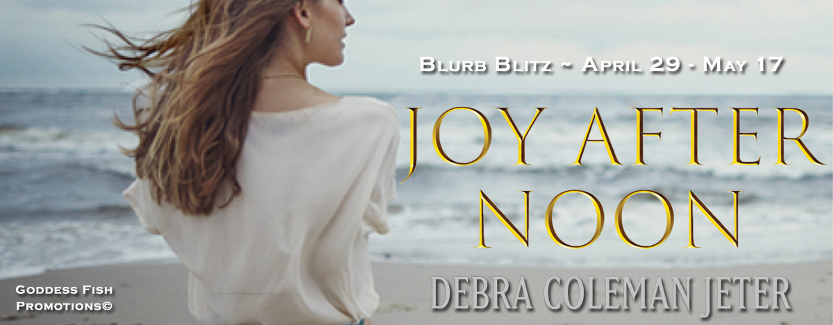 Joy After Noon by Debra Coleman Jeter with Giveaway