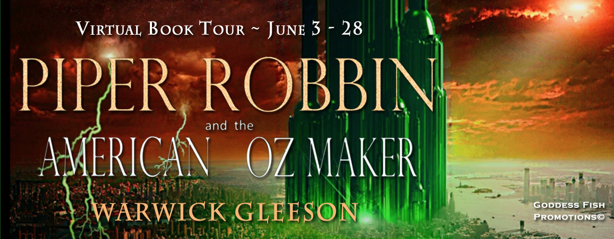 Meet Warwick Gleeson, author of Piper Robbin and the American Oz Maker