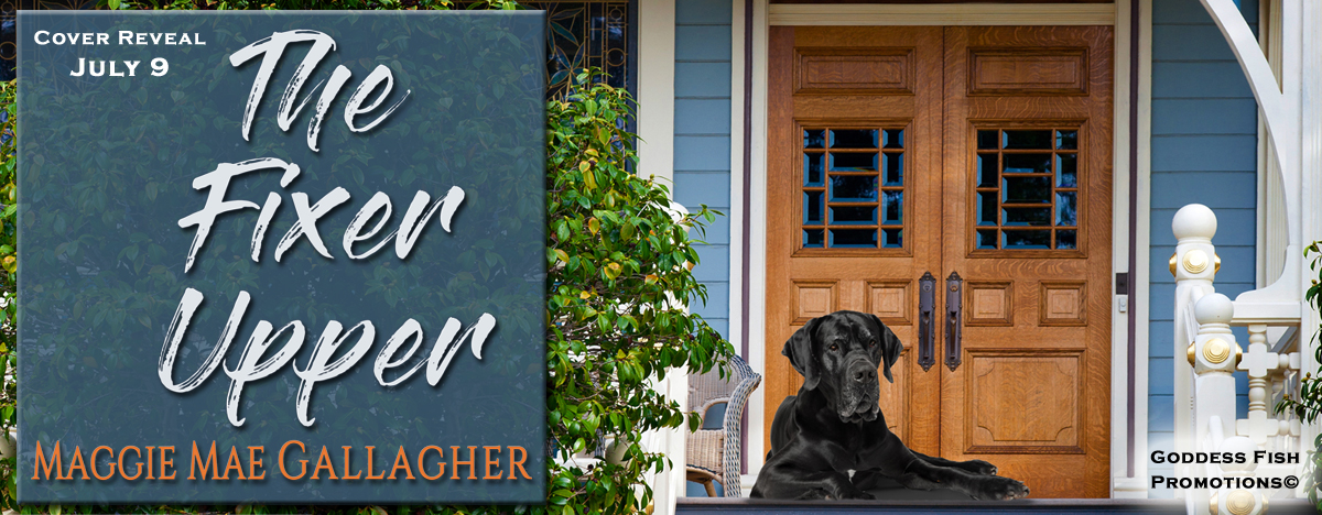 #CoverReveal The Fixer Upper by Maggie Mae Gallagher with #Giveaway