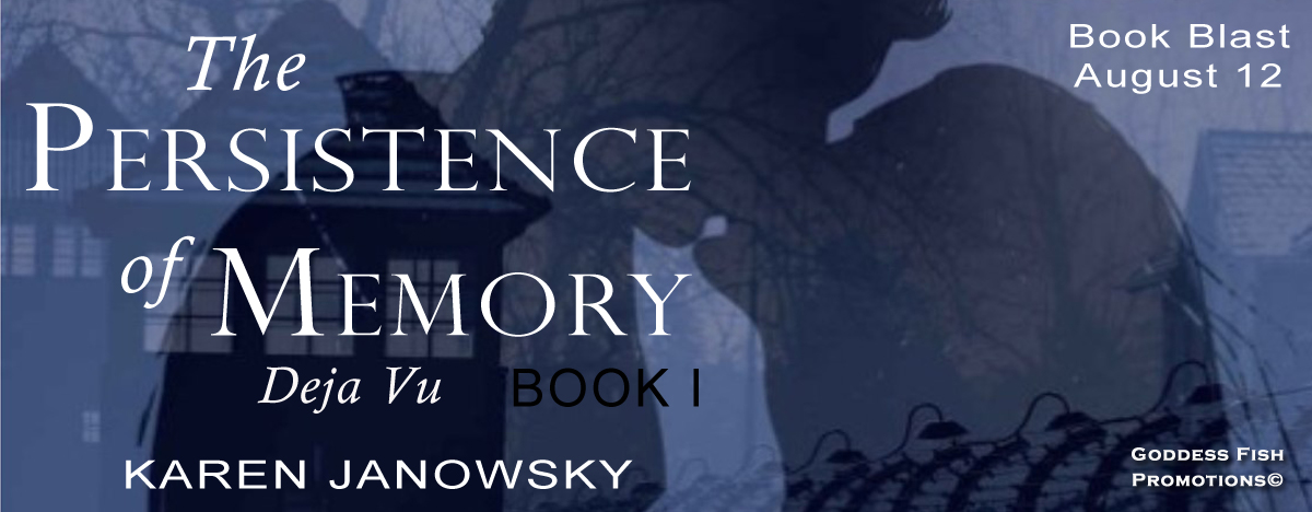 The Persistence of Memory Book 1: Deja Vu by Karen Janowsky #BookBlast and #Giveaway