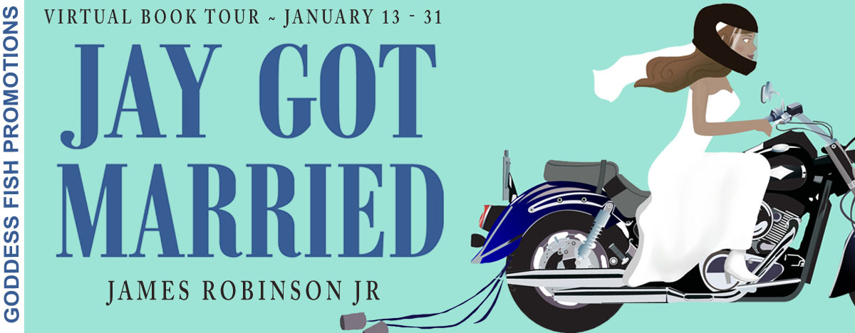 #Interview with James Robinson, Jr, author of Jay Got Married