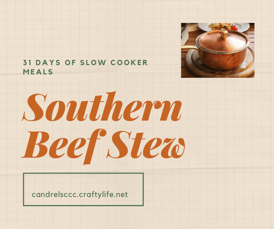 31 Days of Slow Cooker Meals: Southern Beef Stew