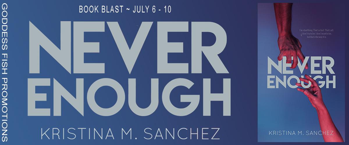 #BookBlast Never Enough by Kristina M. Sanchez with #Giveaway