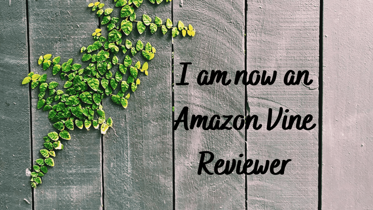 I am now an Amazon Vine Reviewer