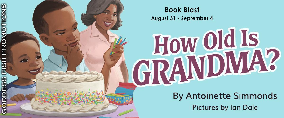 How Old Is Grandma? by Antoinette Simmonds