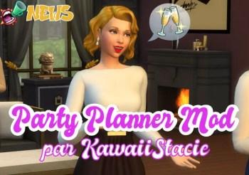 ▷ Nouveau Mod Party Planner Mod par KawaiiStacie