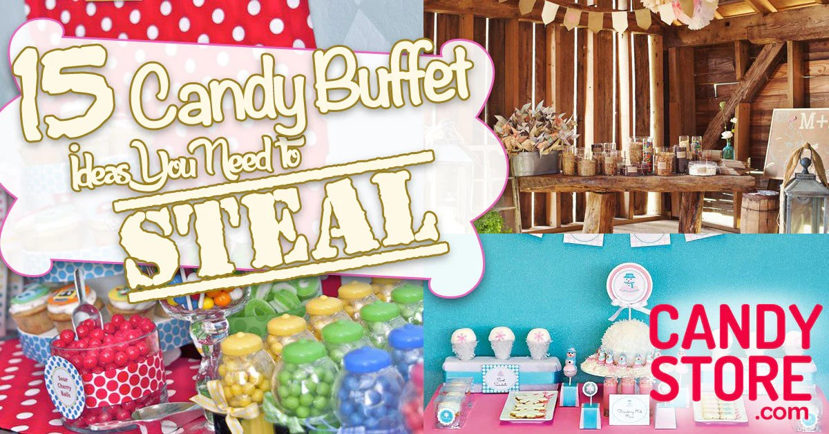 15 Awesome Candy Buffet Ideas To Steal