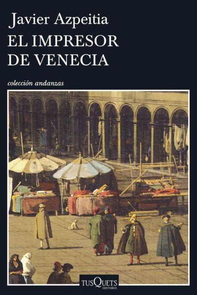 Portada de 'El impresor de Venecia' de Javier Azpeitia
