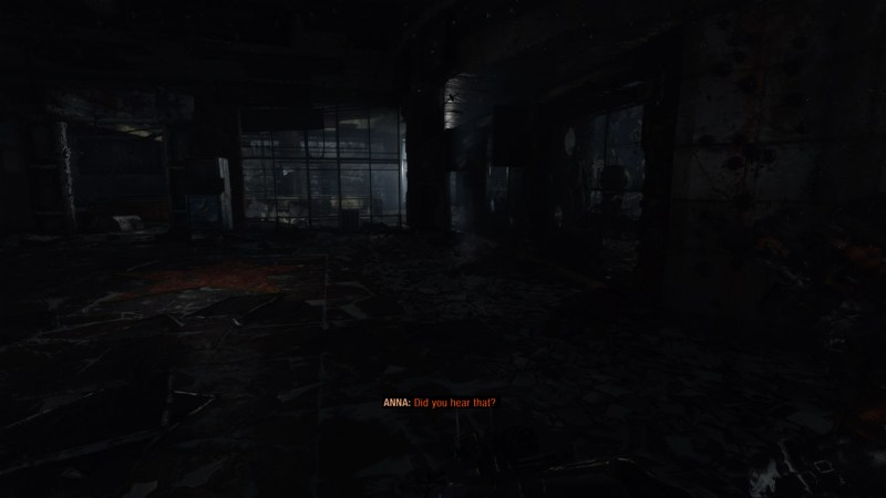 "Player walking through dark ruined building. Anna's subtitles read ""Did you hear that?"""