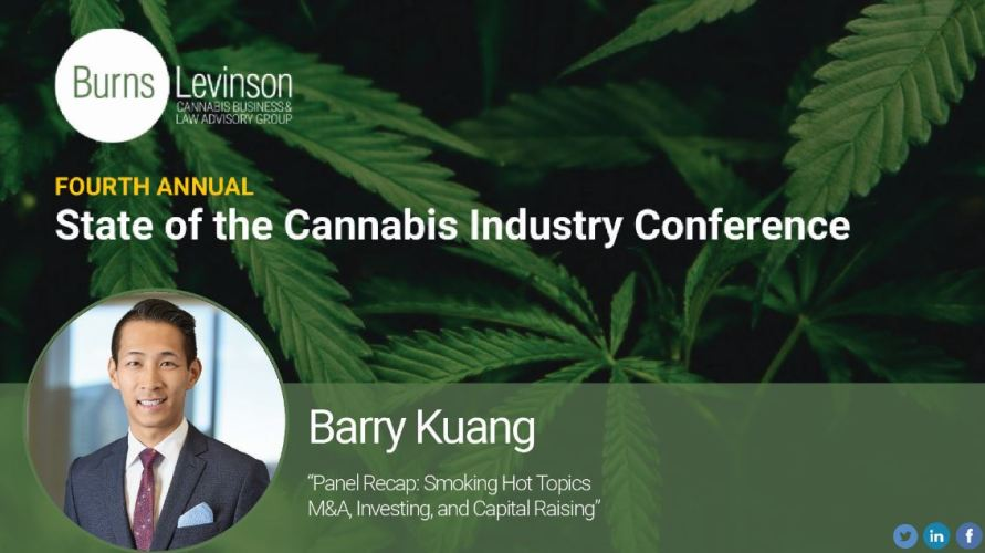 Part 4: Fourth Annual State of the Cannabis Industry Conference – Smoking Hot Topics: M&A, Investing, and Capital Raising