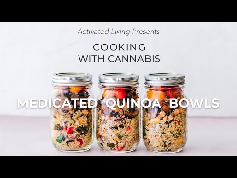 Cooking with Cannabis: Medicated Quinoa Bowls