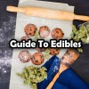 Your Guide To Marijuana Edibles!