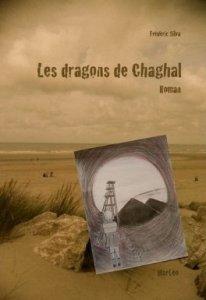 Les dragons de Chaghal - Frédéric Silva