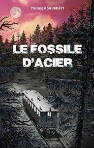 Le fossile d'acier de Philippe Saimbert