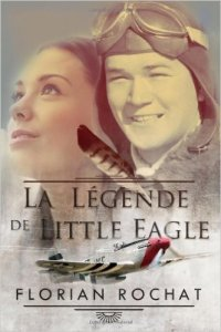 La légende de Little Eagle de Florian Rochat
