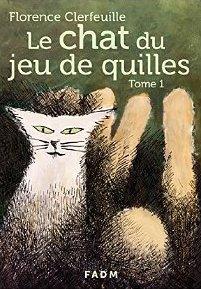 Le chat du jeu de quilles - Tome 1 - Florence Clerfeuille