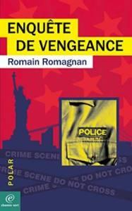 Enquête de vengeance - Romain Romagnan