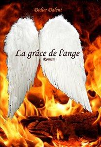 Didier Dalent - La Grâce de l'ange