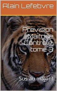 Alain Lefebvre - Prévision Maîtrise Contrôle Tome 3