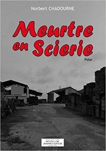 Norbert Chadourne_Meurtre en scierie