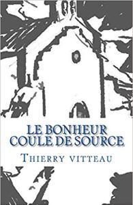 ThierryVitteau_Le bonheur coule de source