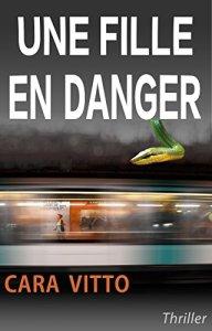 Cara Vitto_Une fille en danger