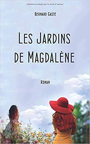 Bernard Gasté_Les jardins de Magdalène