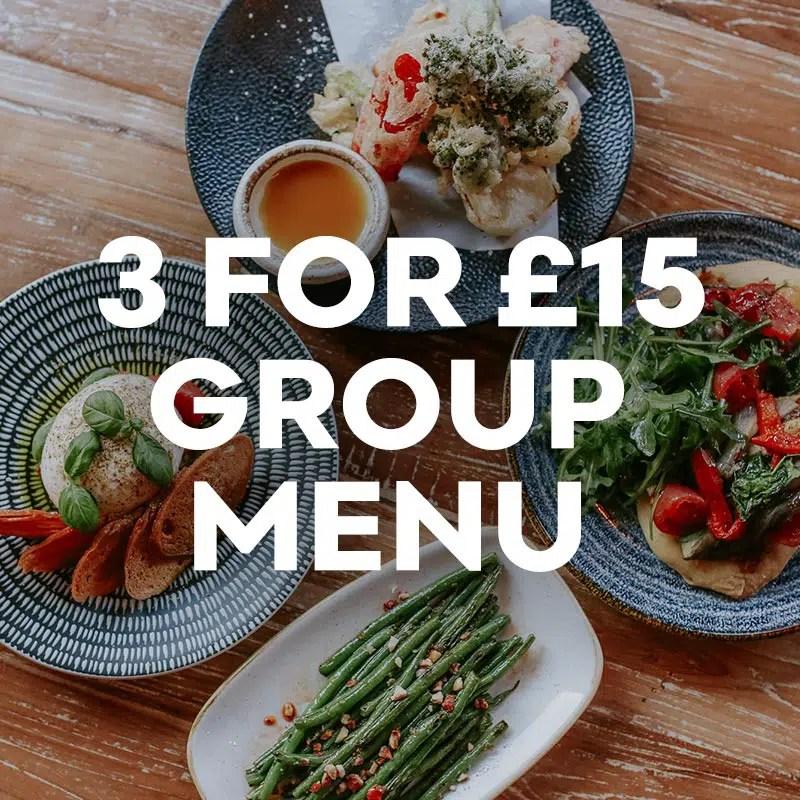 3 for £15 group menu