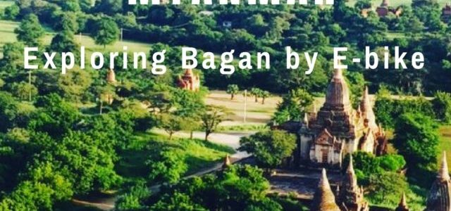 Exploring Bagan by E-bike | Myanmar