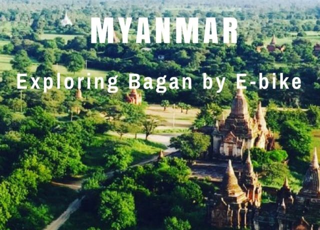 Exploring Bagan by Ebike | Myanmar