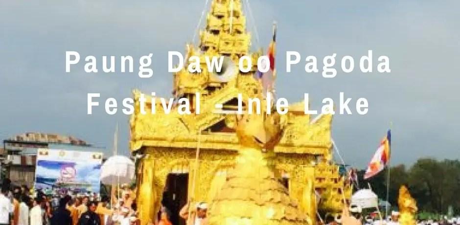 Paung Daw Oo Pagoda Festival at Inle Lake   Myanmar