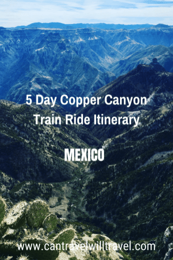 5-Day Copper Canyon Train Ride Itinerary, Mexico, Pin1