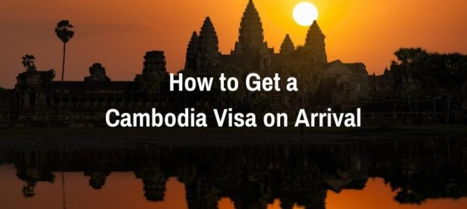 How to Get a Cambodia Visa on Arrival