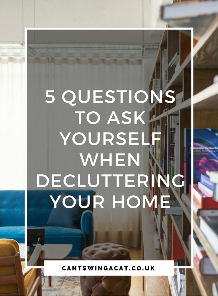 Questions To Ask Yourself When Decluttering Your Home