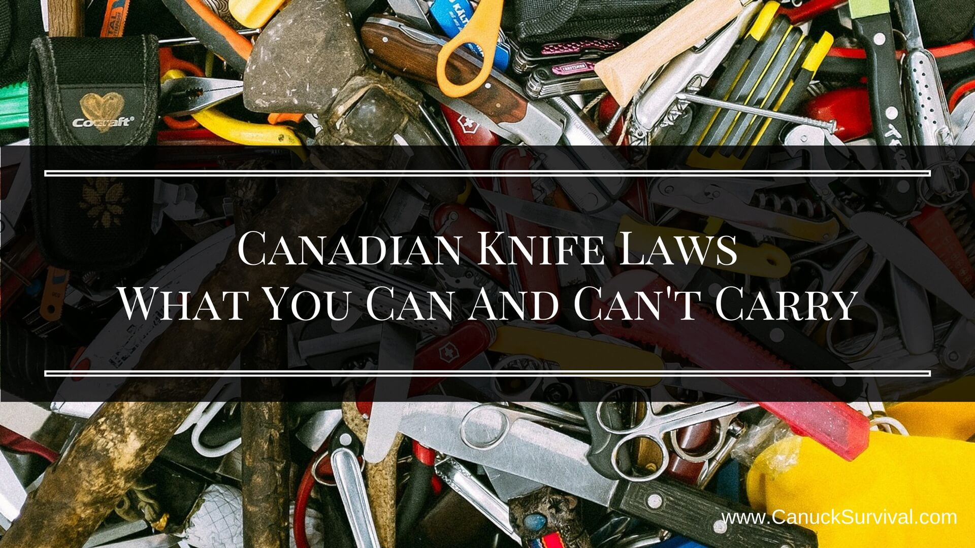 Canadian Knife Laws - What You Can And Can't Carry - Canuck