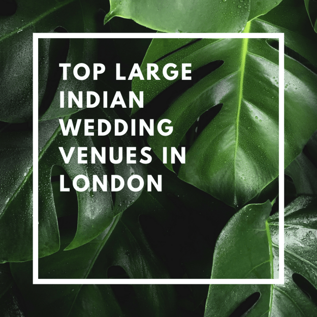 top large indian wedding venues in london
