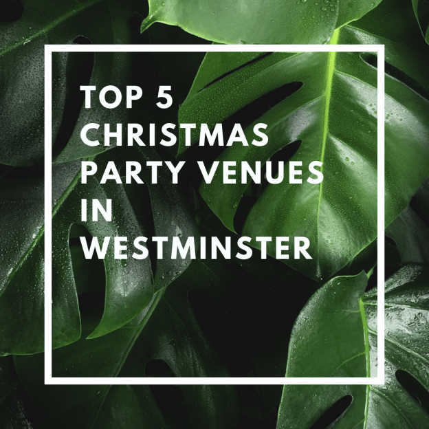 top 5 christmas party venues in westminster