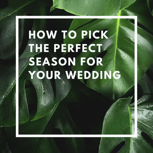 how to pick the perfect season for your wedding