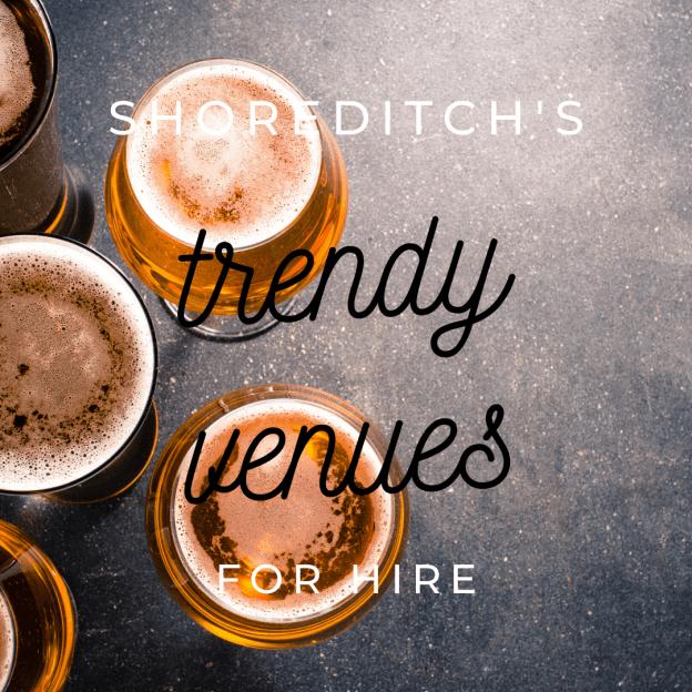 shoreditch's trendy venues for hire