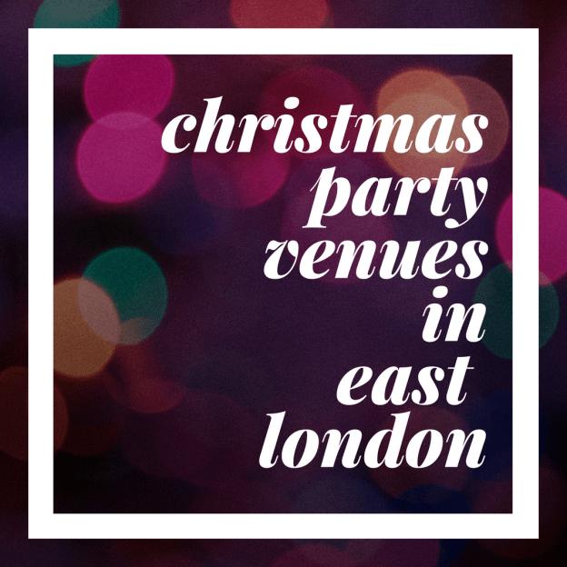 christmas partyvenuesineast london