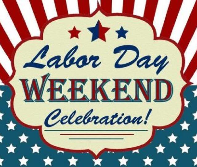 Labor Day Weekend Starts Tonight